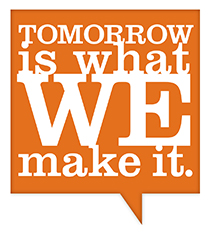 Tomorrow is what WE make it.